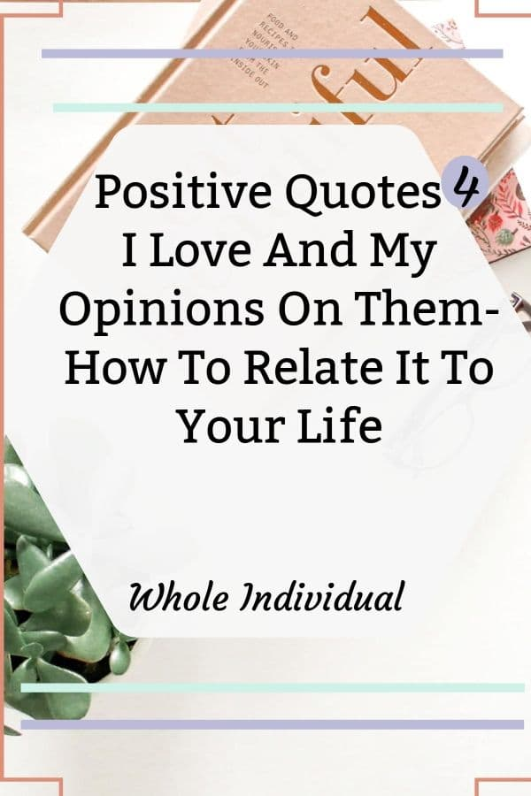 Positive quotes I love