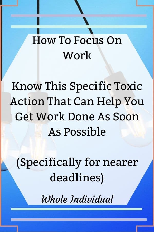 How to focus on work